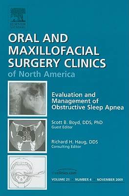 Evaluation and Management of Obstructive Sleep Apnea, An Issue of Oral and Maxillofacial Surgery Clinics -