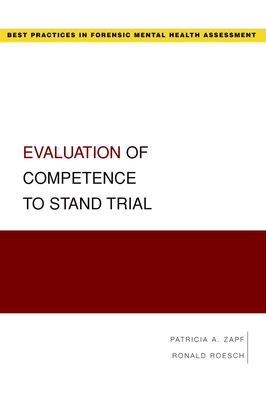 Evaluation of Competence to Stand Trial - Zapf, Patricia, and Roesch, Ronald