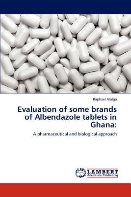 Evaluation of Some Brands of Albendazole Tablets in Ghana - Alolga, Raphael