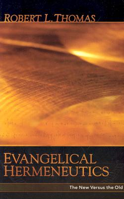 Evangelical Hermeneutics - Thomas, Robert L (Editor)