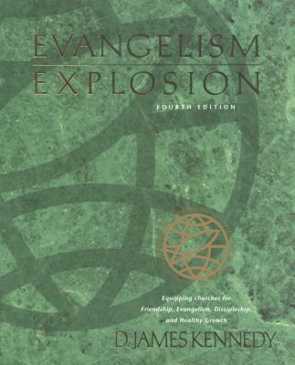 Evangelism Explosion 4th Edition - Kennedy, D James, Dr., PH.D.