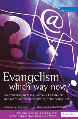 Evangelism - Which Way Now?: An Evaluation of Alpha, Emmaus, Cell Church and Other Contemporary Strategies for Evangelism - Booker, Mike, and Ireland, Mark