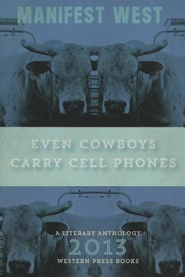 Even Cowboys Carry Cell Phones - Milbrodt, Teresa (Editor)
