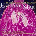 Evening Star: The Rachmaninov Vespers [1993 Recording]
