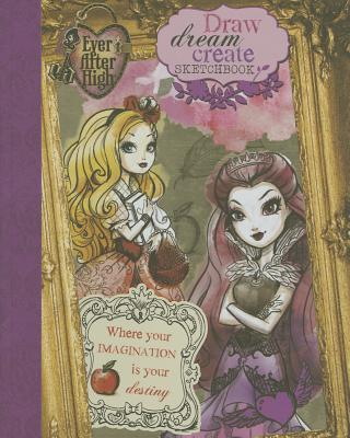 Ever After High Draw, Dream, Create Sketchbook - Parragon
