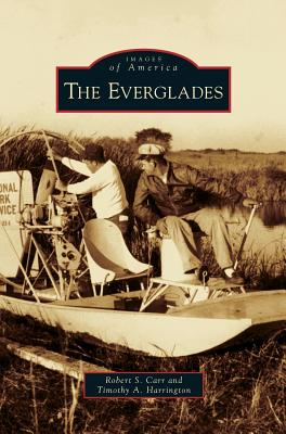 Everglades - Carr, Robert S, and Harrington, Timothy A