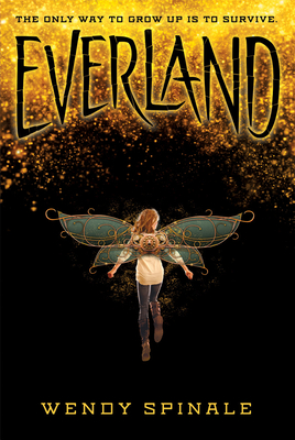 Everland (the Everland Trilogy, Book 1), 1 - Spinale, Wendy