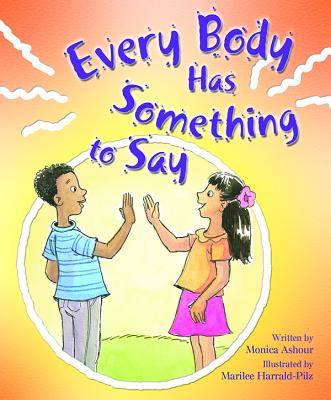 Every Body Has Something to Say - Ashour, Monica
