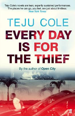 Every Day is for the Thief - Cole, Teju