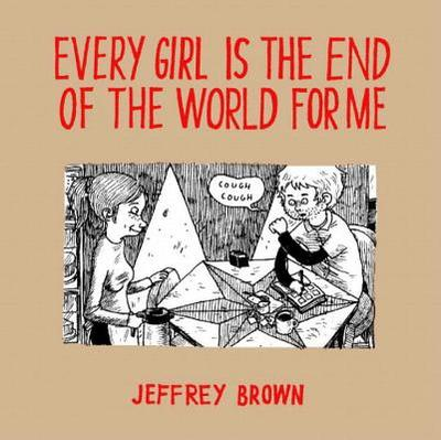 Every Girl Is the End of the World for Me - Brown, Jeffrey