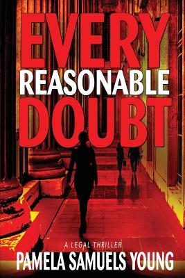 Every Reasonable Doubt - Young, Pamela Samuels