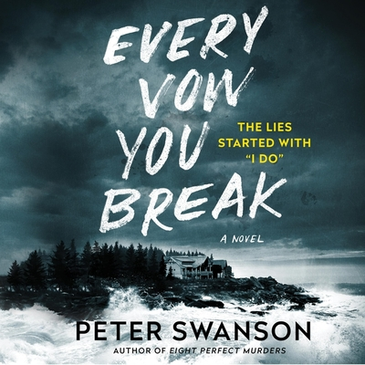 Every Vow You Break - Swanson, Peter, and Vacker, Karissa (Read by)
