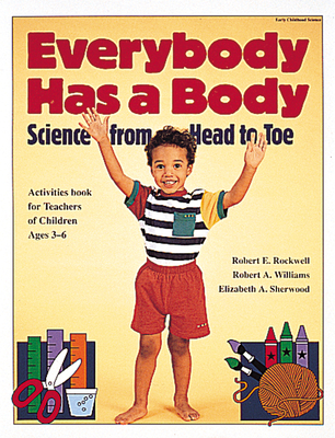 Everybody Has a Body: Science from Head to Toe - Rockwell, Robert E