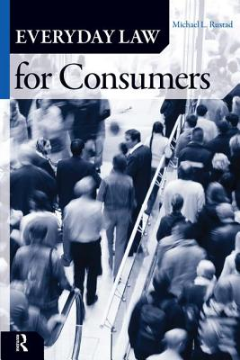 Everyday Law for Consumers - Rustad, Michael L