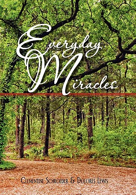 Everyday Miracles - Clementine Schroeder & Dolores Lewis, Schroeder & Dolores Lewis