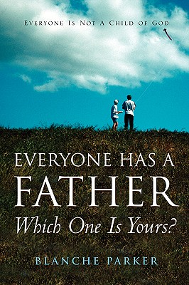 Everyone Has a Father/Which One Is Yours? - Parker, Blanche