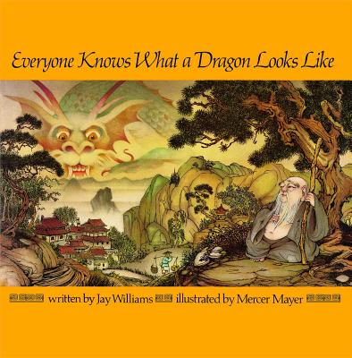 Everyone Knows What a Dragon Looks Like - Williams, Jay