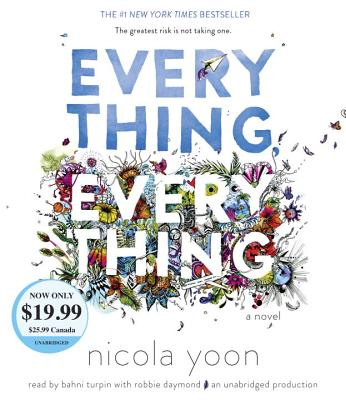 Everything, Everything - Yoon, Nicola, and Turpin, Bahni (Read by), and Daymond, Robbie (Read by)