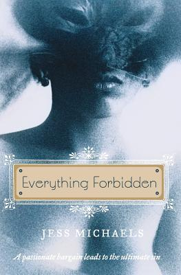 Everything Forbidden - Michaels, Jess