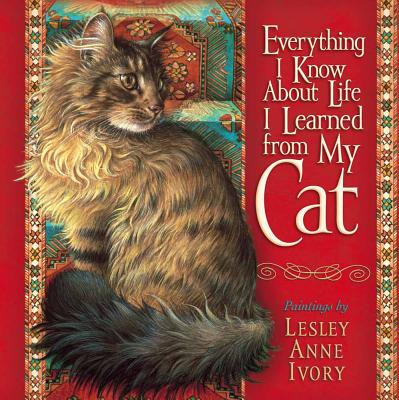 Everything I Know about Life I Learned from My Cat - Lyda, Hope (Text by)