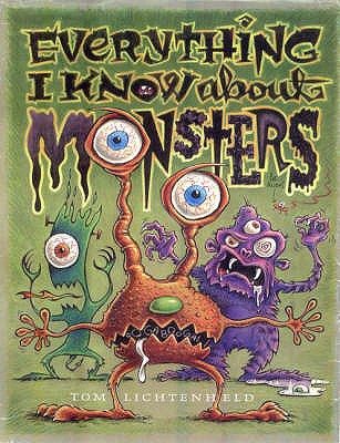 Everything I Know About Monsters - Lichtenheld, Tom