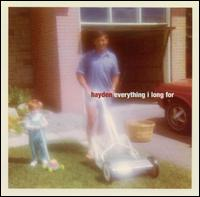 Everything I Long For - Hayden