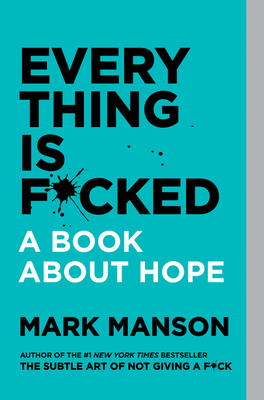 Everything Is F*cked - Manson, Mark