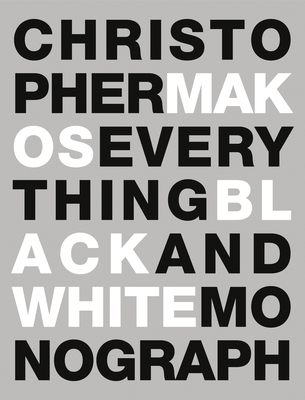Everything: The Black and White Monograph - Makos, Christopher