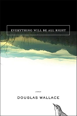 Everything Will Be All Right - Wallace, Douglas