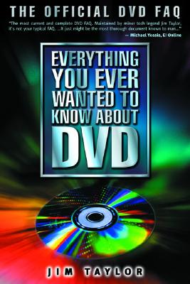 Everything You Ever Wanted to Know about DVD - Taylor, Jim, PH.D., and Taylor Jim
