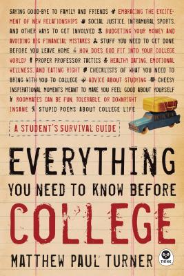 Everything You Need to Know Before College: A Student's Survival Guide - Turner, Matthew Paul