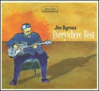Everywhere West - Jim Byrnes