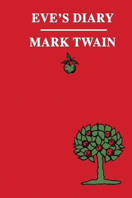 Eve's Diary - Twain, Mark, and P, S R (Prepared for publication by)