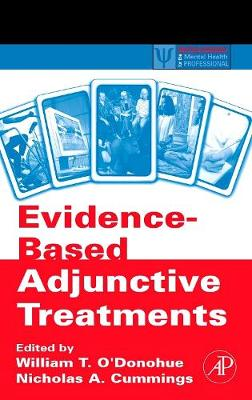 Evidence-Based Adjunctive Treatments - O'Donohue, William (Editor), and Cummings, Nicholas A (Editor)
