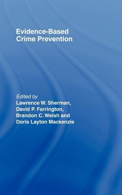 Evidence-Based Crime Prevention - Sherman, L
