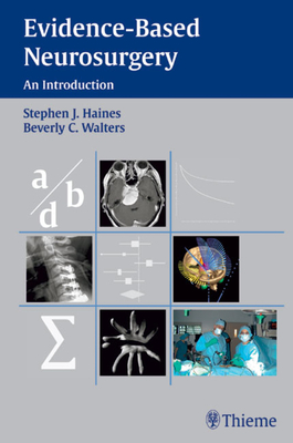 Evidence-Based Neurosurgery: An Introduction - Haines, Stephen J, and Walters, Beverly C, M.D.