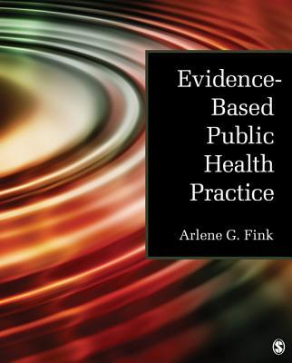 Evidence-Based Public Health Practice - Fink, Arlene G, Dr.