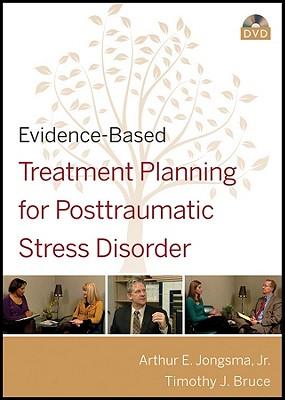 Evidence-Based Treatment Planning for Posttraumatic Stress Disorder DVD - Jongsma, Arthur E, Jr., and Bruce, Timothy J, Ph.D.