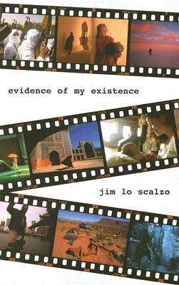 Evidence of My Existence - Lo Scalzo, Jim