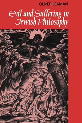 Evil and Suffering in Jewish Philosophy - Leaman, Oliver