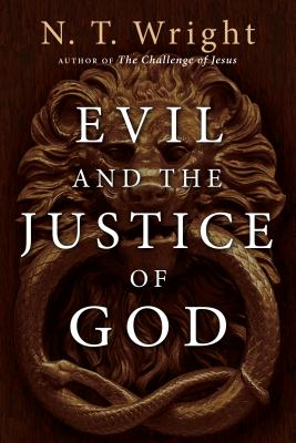 Evil and the Justice of God - Wright, N T