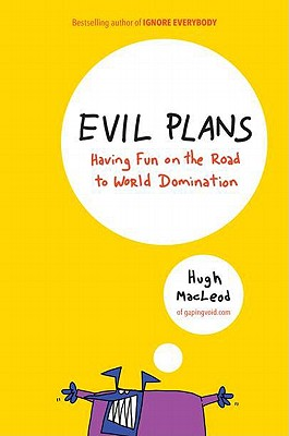 Evil Plans: Having Fun on the Road to World Domination - MacLeod, Hugh
