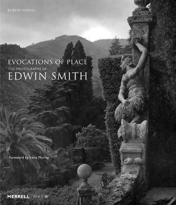 Evocations of Place: The Photography of Edwin Smith - Elwall, Robert, and Murray, Irena