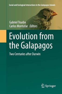 Evolution from the Galapagos: Two Centuries After Darwin - Trueba, Gabriel (Editor)