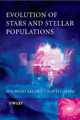 Evolution of Stars and Stellar Populations - Salaris, Maurizio, and Cassisi, Santi