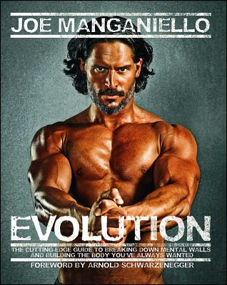 Evolution: The Cutting-Edge Guide to Breaking Down Mental Walls and Building the Body You've Always Wanted - Manganiello, Joe