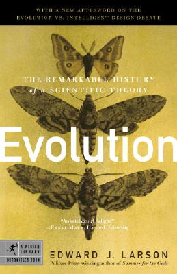 Evolution: The Remarkable History of a Scientific Theory - Larson, Edward J, J.D., PH.D.