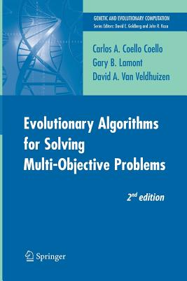 Evolutionary Algorithms for Solving Multi-Objective Problems - Coello Coello, Carlos, and Lamont, Gary B, and Van Veldhuizen, David A