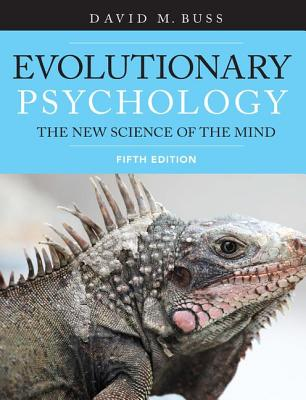 Evolutionary Psychology: The New Science of the Mind - Buss, David