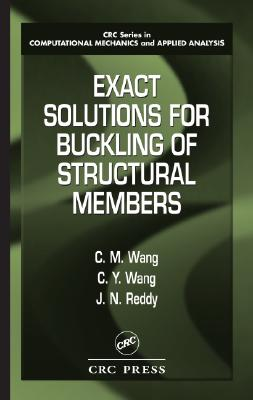 Exact Solutions for Buckling of Structural Members - Wang, C M, and Wang, C y